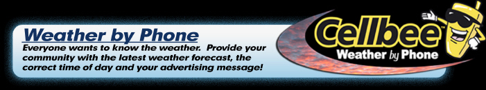 Weather-by-Phone - Everyone wants to know the weather.  Provide your community with the latest weather forecast, the correct time of day and your advertising message!